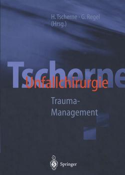 Tscherne Unfallchirurgie von Regel,  Gerd, Tscherne,  Harald