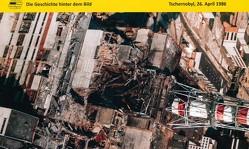 Tschernobyl, 26. April 1986 von Brüggemeier,  Franz-Josef