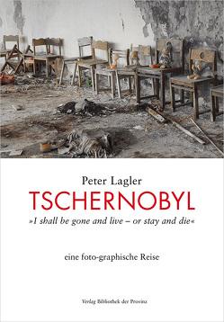 Tschernobyl von Lagler,  Peter