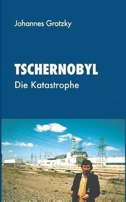 Tschernobyl von Grotzky,  Johannes