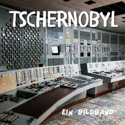 Tschernobyl von Fröhlich,  Tim