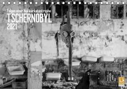 Tschernobyl (Tischkalender 2021 DIN A5 quer) von Meyer,  Lena