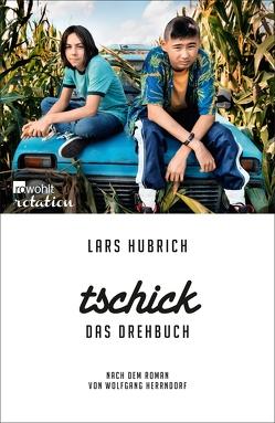 Tschick. Das Drehbuch von Akin,  Fatih, Hubrich,  Lars