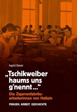 """""""Tschikweiber haums uns g'nennt"""" von Bauer,  Ingrid"""