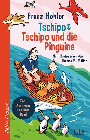 Tschipo – Tschipo und die Pinguine von Hohler,  Franz, Müller,  Thomas M.