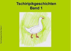 Tschiripikgeschichten von Leonhardt-Huober,  Heike