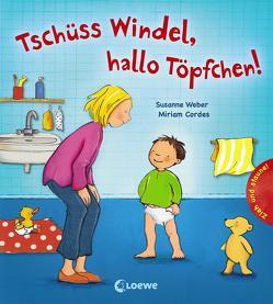 Tschüss Windel, hallo Töpfchen! von Cordes,  Miriam, Weber,  Susanne