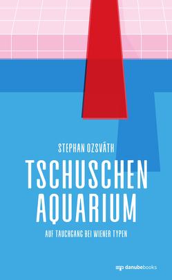 Tschuschenaquarium von Ozsváth,  Stephan