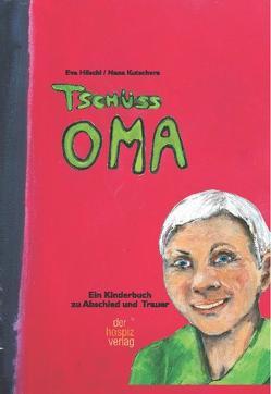 Tschüss Oma von Höschl,  Eva, Kutschera,  Nana