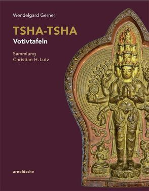 Tsha-tsha – Votivtafeln von Gerner,  Wendelgard