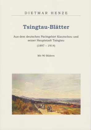Tsingtau-Blätter von Henze,  Dietmar