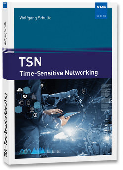 TSN – Time-Sensitive Networking von Schulte,  Wolfgang