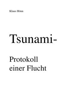 Tsunami- Protokoll einer Flucht von Hönn,  Klaus