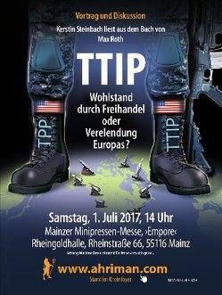 TTIP – Wohlstand durch Freihandel oder Verelendung Europas? von Steinbach,  Kerstin