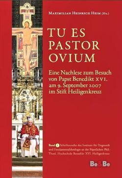 Tu es Pastor Ovium von Heim,  Maximilian H, Henckel Donnersmarck,  Gregor U, Müntnich,  Benedikt, Schachenmayr,  Alkuin V, Wallner,  Karl J, Wehr,  Lothar