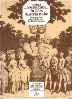 Tu felix Austria nube von Bletschacher,  Richard, Schmid,  Georg, Sommer-Mathis,  Andrea