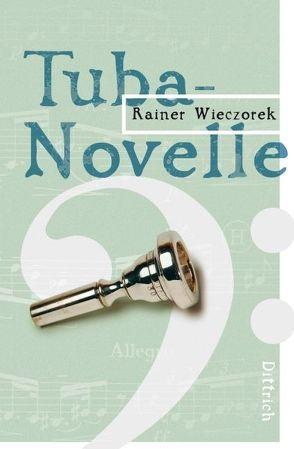 Tuba-Novelle von Wieczorek,  Rainer