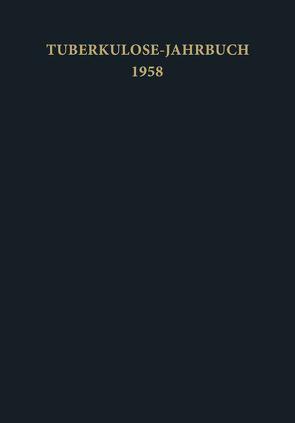Tuberkulose-Jahrbuch 1958 von Griesbach,  R.