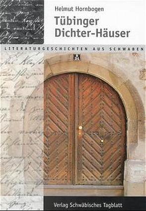 Tübinger Dichter-Häuser von Hornborgen,  Helmut