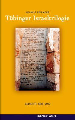 Tübinger Israeltrilogie von Zwanger,  Helmut