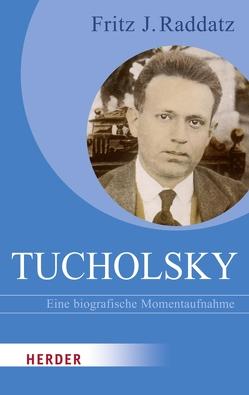 Tucholsky von Raddatz,  Fritz J.