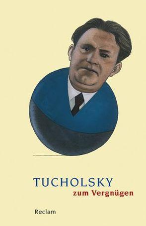 Tucholsky zum Vergnügen von Neuhaus,  Stefan