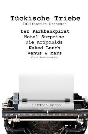 Tückische Triebe von Kerpa,  Carsten