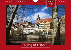 Tübingen erleben (Wandkalender 2019 DIN A4 quer) von Keller,  Angelika
