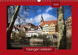Tübingen erleben (Wandkalender 2020 DIN A3 quer) von Keller,  Angelika