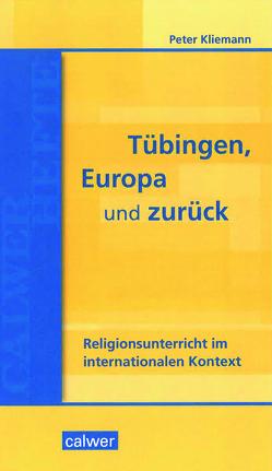Tübingen, Europa und zurück von Kliemann,  Peter