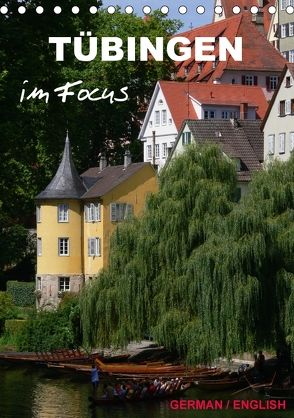 Tübingen im Focus (Tischkalender 2018 DIN A5 hoch) von Huschka,  Klaus-Peter