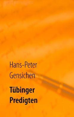Tübinger Predigten von Gensichen,  Hans-Peter