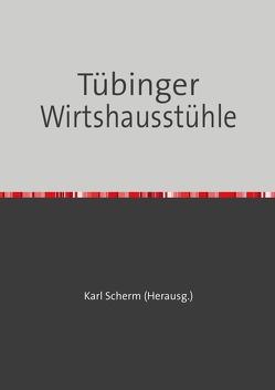 Tübinger Wirtshausstühle von Scherm,  Karl