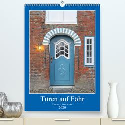 Türen auf Föhr (Premium, hochwertiger DIN A2 Wandkalender 2020, Kunstdruck in Hochglanz) von Siepmann,  Thomas