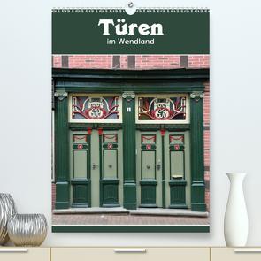 Türen im Wendland (Premium, hochwertiger DIN A2 Wandkalender 2021, Kunstdruck in Hochglanz) von Koch,  Hermann