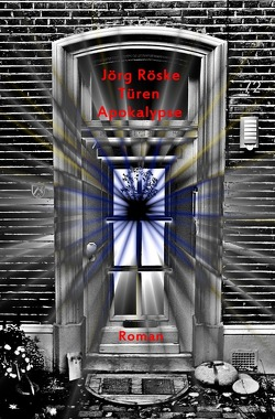 Türen / Türen – Apokalypse von Röske,  Jörg