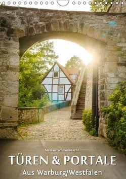 Türen und Portale aus Warburg/Westfalen (Wandkalender 2018 DIN A4 hoch) von W. Lambrecht,  Markus