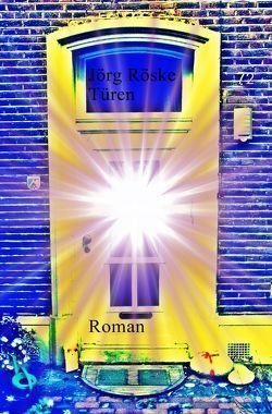 Türen von Röske,  Jörg