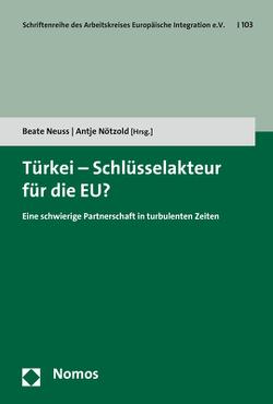 Türkei – Schlüsselakteur für die EU? von Neuss,  Beate, Nötzold,  Antje