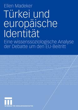 Türkei und europäische Identität von Madeker,  Ellen