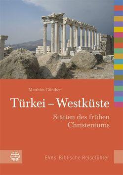 Türkei – Westküste von Günther,  Matthias