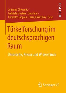 Türkeiforschung im deutschsprachigen Raum von Chovanec,  Johanna, Cloeters,  Gabriele, Inal,  Onur, Joppien,  Charlotte, Woźniak,  Urszula
