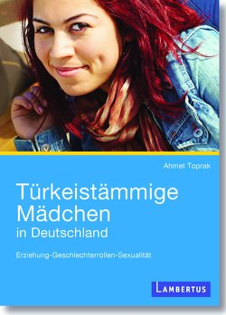 Türkeistämmige Mädchen in Deutschland von Toprak,  Ahmet
