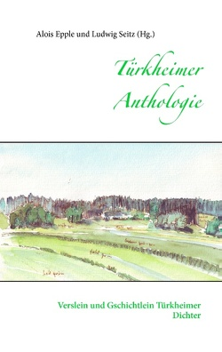 Türkheimer Anthologie von Epple,  Alois, Seitz,  Ludwig