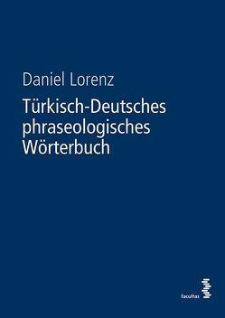 Türkisch-Deutsches phraseologisches Wörterbuch von Lorenz,  Daniel