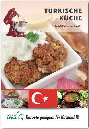 Türkische Küche – Rezepte geeignet für KitchenAid von Kochstudio Engel, Möhrlein-Yilmaz,  Marion