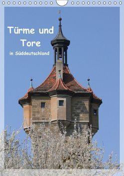 Türme und Tore in Süddeutschland (Wandkalender 2018 DIN A4 hoch) von Huschka,  Klaus-Peter
