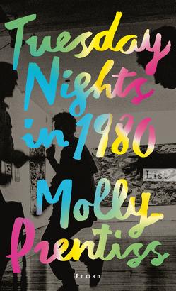 Tuesday Nights in 1980 von Aeckerle,  Susanne, Prentiss,  Molly