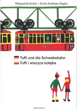 Tuffi und die Schwebebahn deutsch/polnisch von Eckel,  Marguerita, Kozlowska,  Wioletta, Ziegler,  Ernst-Andreas