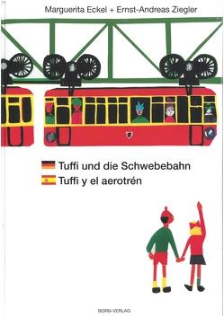 Tuffi und die Schwebebahn deutsch/spanisch von Born,  Gisela, Eckel,  Marguerita, Ziegler,  Ernst-Andreas